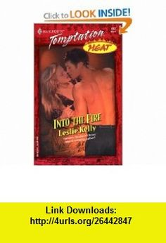 INTO THE FIRE (HEAT) (Harlequin Temptation) (9780373259724) Leslie Kelly , ISBN-10: 0373259727  , ISBN-13: 978-0373259724 ,  , tutorials , pdf , ebook , torrent , downloads , rapidshare , filesonic , hotfile , megaupload , fileserve
