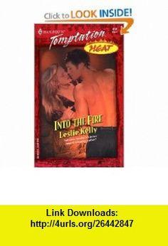 INTO THE FIRE (HEAT) (Harlequin Temptation) (9780373259724) Leslie Kelly , ISBN-10: 0373259727  , ISBN-13: 978-0373259724 ,  , tutorials , pdf , ebook , torrent , downloads , rapidshare , filesonic , hotfile , megaupload , fileserve