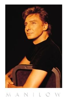 Barry Manilow...so handsome and talented!