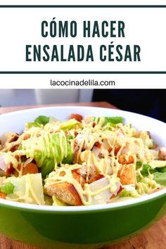 Si te gustan las ensaladas no te pierdas cómo hacer la ensalada César Original, con pollo y casera. Es deliciosa, crujiente y muy fresca que sin duda te sabrás deliciosa #ensaladas #lacocinadelila