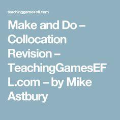 Make and Do – Collocation Revision – TeachingGamesEFL.com – by Mike Astbury