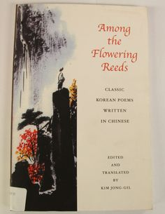 """The poetry book """"Among the Flowering Reeds"""" contains one hundred poems from ancient Korea"""