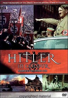 Hitler In Colour (2004) One man. One people. One evil dream. With original color film and contemporary diaries and letters, Hitler In Colour recalls the traumatic and destructive 12 years of Hitler's