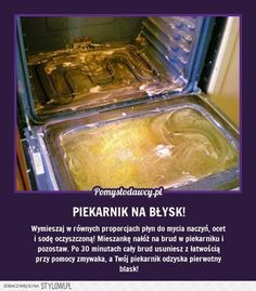 PROSTY TRIK NA DOCZYSZCZENIE PIEKARNIKA NA BŁYSK BEZ WY… na Stylowi.pl Oven Cleaning, Cleaning Hacks, Detox Your Home, Guter Rat, Pinterest Projects, Diy Cleaners, Simple Life Hacks, Shabby, Diy Arts And Crafts