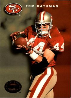 Tom Rathman...met him tailgateing a Huskers game when I went to UNL 1998