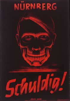 """After the end of the war and the defeat of Nazi Germany, Allied occupation authories in Germany used posters such as this one to emphasize the criminal nature of the Nazi regime. The text reads """"Nuremberg: Guilty! Ww2 Posters, Political Posters, Political Art, Poster Ads, Sale Poster, Propaganda Art, Plakat Design, Nature Posters, Cartoon Styles"""