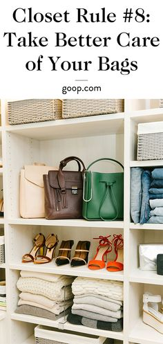 "Organization tips from the goop closet | tip <a class=""pintag searchlink"" data-query=""%238"" data-type=""hashtag"" href=""/search/?q=%238&rs=hashtag"" rel=""nofollow"" title=""#8 search Pinterest"">#8</a>: Take Better Care of Your Bags"