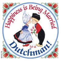 Fridge Magnet Tile (Happiness Married to Dutchman)