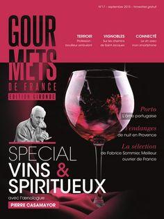 N°17 - septembre 2015 - Gourmets de France Spécial Vins & Spiritueux avec l'œnologue consultant Pierre Casamayor