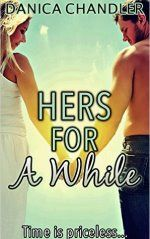 Hers For A While by Danica Chandler #ad http://amzn.to/24GrcHU
