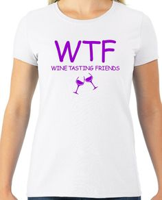 Now available on our store WTF- Wine Tasting... Check it out here!http://www.tshirtmegastore.com/products/wtf-wine-tasting-friends-womens-tee