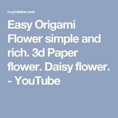 Easy Origami Flower simple and rich. 3d Paper flower. Daisy flower. - YouTube