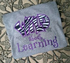 Wild about Learning Teacher shirt Wild about by trendyembroidery, $22.00