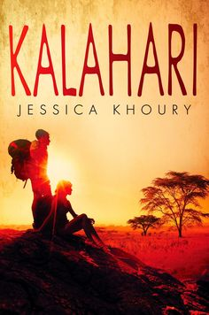 KALAHARI by Jessica Khoury, coming out in February 2015 *^_^*!!! Cover love :3! This is her third novel, and it's set in the same world as Origin and Vitro.