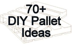 70+ DIY Pallet Ideas: Projects for tables, seating, decor, etc.