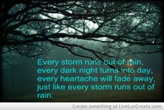 Gary Allen - Every Storm Runs Out of Rain Lyric Quotes, Book Quotes, Words Quotes, Wise Words, Sayings, Amazing Quotes, Cute Quotes, Great Quotes, Funny Quotes