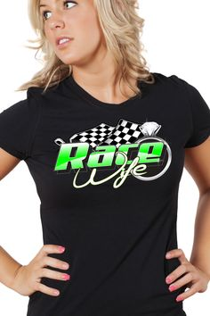 Be proud of who you are!! You are his biggest fan, you are his support system, you are his pit crew, and probably the brains of the whole operation.... so show the world who you are in Dirty Girl Race