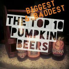 The Top 10 Biggest & Baddest PUMPKIN Beers! #pumpkinbeer #beerlist #craftbeer #beerblog #beergeek #pumpkin #beerlover #beer