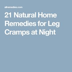 21 Natural Home Remedies for Leg Cramps at Night
