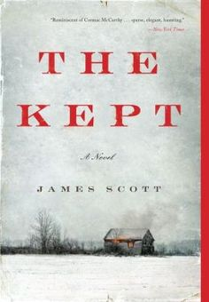 The Kept by James Scott - In the winter of 1897, midwife Elspeth Howell arrives at her isolated farmstead in upstate New York to discover an unthinkable crime. The only survivor is her twelve-year-old son, Caleb, who joins her in mourning the tragedy and planning its reprisal. Their long journey leads them to a roughhewn lake town, defined by the violence of both its landscape and its inhabitants. Caleb is forced into a brutal adulthood as he discovers truths about his family he never…
