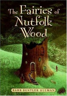 The Fairies of Nutfolk Wood, by Barb Bentler  Ullman. (Katherine Tegen Books, 2006). After her parents divorce and she moves to the country with her mother, fourth-grader Willa Jane, anxious and unhappy with the changes in her life, discovers a world of little people called Nutfolk living in the woods around her new home