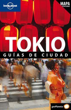 Tokio. Guías de Ciudad, Lonely Planet.