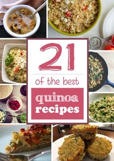 These are 21 of the most easy and best quinoa recipes from around the web. Many choice for side dishes, salads, entrees, and even quinoa desserts!