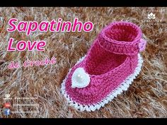 Sapatinho Love de Crochê - DIY Booties Baby - Professora Simone - YouTube
