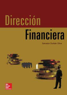 DIRECCIÓN FINANCIERA Autor: Salvador Durbán Oliva  Editorial: McGraw-Hill Edición: 1 ISBN: 9788448167455 ISBN ebook: 9788448173746 Páginas: 418 Área: Economia y Empresa Sección: Management