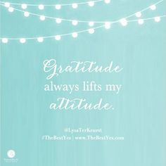 Attitude of gratitude Sign Quotes, Faith Quotes, Words Quotes, Me Quotes, Happy Quotes, Sayings, The Best Yes, Lysa Terkeurst, Attitude Of Gratitude