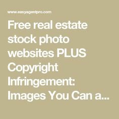 Free real estate stock photo websites PLUS Copyright Infringement: Images You Can and Can't Share on Your Blog [Infographic] | Easy Agent Pro