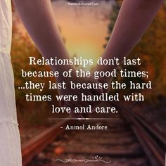 Relationships don't last because of the good times;they last because the hard times werehandled with love and care. Good Times Quotes, Life Quotes Love, Quotes To Live By, Love Matters, Motivational Quotes, Inspirational Quotes, Short Words, Truth Of Life, Love You Forever