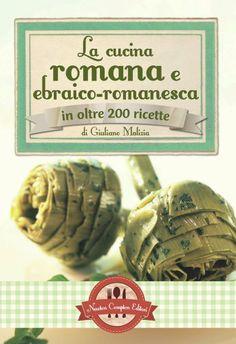 Amazon.it: La cucina romana e ebraico-romanesca in oltre 200 ricette - Giuliano Malizia - Libri