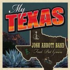 """Do everything in the song """"My Texas"""" by Josh Abbott Band :-)"""