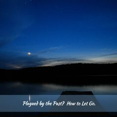 NEW BLOG POST - Plagued by the Past?  How to Let Go.  9 important questions and 3 powerful steps to help you let go. http://alwayswellwithin.com/2015/02/01/let-go-past/