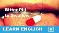 Kifejezések egy percben videó lecke. Nézzük meg, mi az angol Bitter Pill to Swallow kifejezés jelentése, és hogyan használjuk a hétköznapi beszédben.