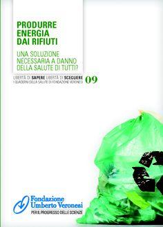 produrre #energia dai #rifiuti: una soluzione necessaria a danno della #salute di tutti? Scoprilo sul nostro quaderno della salute.
