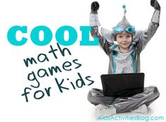 here is a collection of cool math games (websites) for kids