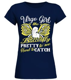 VIRGO GIRL IS LIKE A PRETTY BUTTERFLY  #birthday #september #shirt #gift #ideas #photo #image #gift #study #virgo #schoolback #Horoscope