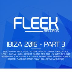 Ibiza 2016 – Part 3 [Fleek Records – FLEEK006] » Minimal Freaks