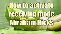 How to activate the receiving mode - Abraham Hicks