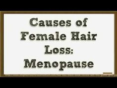 Causes of Female Hair Loss Menopause   How To Stop Hair Loss And Regrow It The