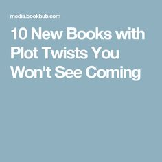 10 New Books with Plot Twists You Won't See Coming