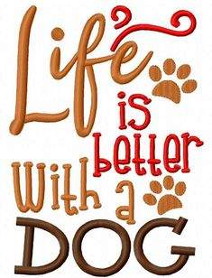 Life is better with a dog saying embroidery design - dog embroidery design - puppy embroidery design - saying embroidery design - pet rescue embroidery design Dog Paw Art, Dog Training Classes, Crazy Dog Lady, Dog Crafts, Dog Signs, Dog Quotes, Friend Quotes, Dog Memorial, Dog Paws