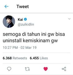 Read Kai from the story HAYUK BACOT! Tumblr Quotes, Text Quotes, Jokes Quotes, Mood Quotes, Funny Quotes, Life Quotes, Funny Tweets Twitter, Twitter Quotes, Reminder Quotes
