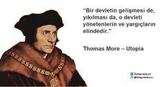 """""""Bir devletin gelişmesi de, yıkılması da, o devleti yönetenlerin ve yargıçların elindedir.""""  Thomas More – Utopia  https://kitapokurum.blogspot.com.tr/"""