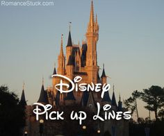 Cheesy Disney pick up lines!