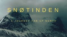 Snøtinden – Doodah: Doodah – Join Gregor Betschon and Adrian Oesch for this journey far up north in Norway and dream about your next…