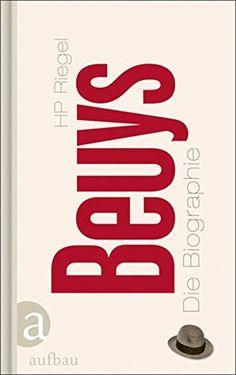 Beuys: Die Biographie von Hans-Peter Riegel…