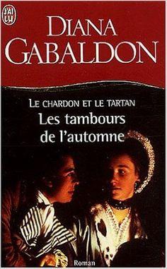 CHARDON ET LE TARTAN T06 LE : LES TAMBOURS DE L'AUTOMNE: Amazon.com: DIANA GABALDON: Books
